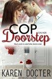 Cop on her Doorstep by Karen Doctor