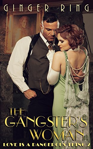 The Gangsters Woman by Ginger Ring