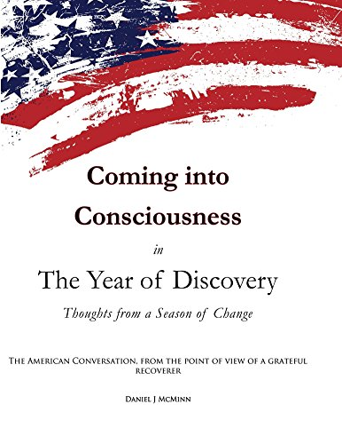 Coming into Consciousness in The Year of Discovery Thoughts from a Season of Change by Daniel J McMinn