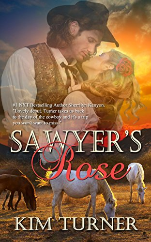 Sawyer's Rose by Kim Turner